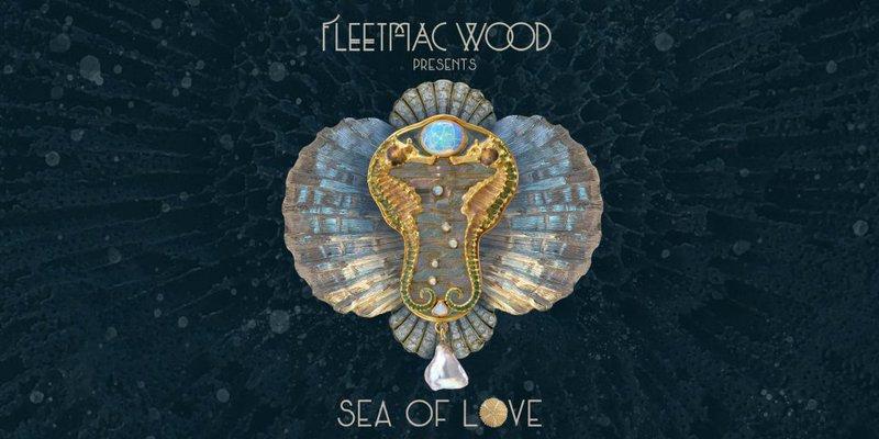 Fleetmac Wood Presents Sea Of Love
