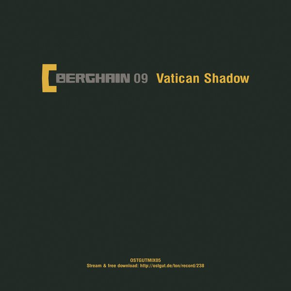 Berghain 09 | Vatican Shadow